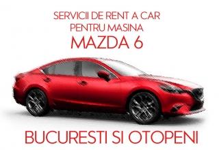 servicii de rent a car in bucuresti si otopeni pentru mazda 6